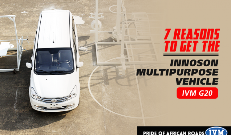 7 Reasons To Get The Innoson Multipurpose Vehicle (IVM G20)